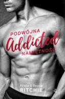 Okładka książki - Addicted. Podwójna namiętność. Tom 1