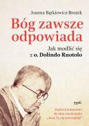 Okładka - Bóg zawsze odpowiada. Jak modlić się z o. Dolindo Ruotolo