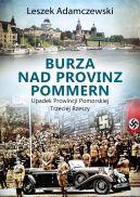 Okładka - Burza nad Provinz Pommern. Upadek Prowincji Pomorskiej Trzeciej Rzeszy