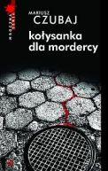 Okładka książki - Kołysanka dla mordercy