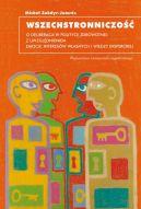 Okładka książki - Wszechstronniczość. O deliberacji w polityce zdrowotnej z uwzględnieniem emocji, interesów własnych i wiedzy eksperckiej