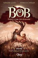 Okładka książki - Bob. Przyjaźń to magia, która nie przemija