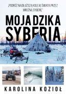 Okładka książki - Moja dzika Syberia