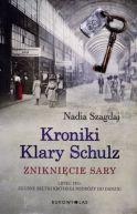 Okładka ksiązki - Kroniki Klary Schulz. Zniknięcie Sary
