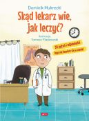 Okładka - Skąd lekarz wie jak leczyć?