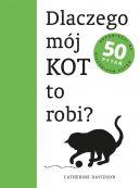 Okładka książki - Dlaczego mój kot to robi?