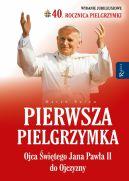Okładka ksiązki - Pierwsza Pielgrzymka Ojca Świętego Jana Pawła II do Ojczyzny