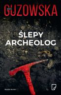 Okładka książki - Ślepy archeolog