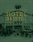 Okładka ksiązki - Hotel Bristol  Na rogu historii i codzienności