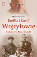 Okładka - Emilia i Karol Wojtyłowie. Rodzice św. Jana Pawła II