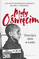 Okładka książki - Mały Oświęcim. Dziecięcy obóz w Łodzi