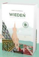Okładka - Wiedeń. Miasto zieleni, zachwycającej architektury i historii szpiegowskich