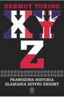 Okładka - X Y Z. Prawdziwa historia złamania szyfru Enigmy