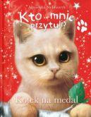 Okładka ksiązki - Kto mnie przytuli? Kotek na medal