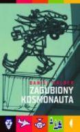 Okładka ksiązki - Zagubiony kosmonauta. Zapiski antyturysty