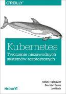 Okładka książki - Kubernetes. Tworzenie niezawodnych systemów rozproszonych