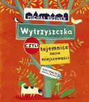 Okładka książki - Wytrzyszczka, czyli tajemnice nazw miejscowości