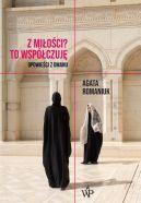 Okładka książki - Z miłości? To współczuję. Opowieści z Omanu