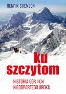 Okładka - Ku szczytom. Historia gór i ich nieodpartego uroku