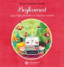Okładka ksiązki - Bajkomat i jego bajki plasterki na dziecięce rozterki