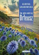 Okładka książki - Tam, gdzie urodził się Orfeusz