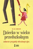 Okładka książki - Dziecko w wieku przedszkolnym. Zabawne przygody odważnego ojca