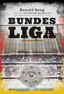 Okładka ksiązki - Bundesliga. Niezwykła opowieść o niemieckim futbolu