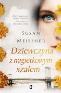 Okładka książki - Dziewczyna z nagietkowym szalem. Misterna opowieść utkana z miłości i tęsknoty za ukochaną osobą