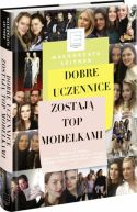 Książka Dobre uczennice zostają top modelkami