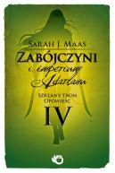 Okładka książki - Szklany Tron. Opowieść 4. Zabójczyni i Imperium Adarlanu
