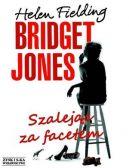 Okładka ksiązki - Bridget Jones.  Szalejąc za facetem