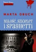 Okładka ksiązki - Miłość, szkielet i spaghetti