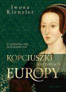 Okładka ksiązki - Kopciuszki na tronach Europy