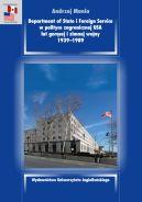 Okładka książki - Department of State i Foreign Service w polityce zagranicznej USA lat gorącej i zimnej wojny, 1939-1989