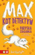 Okładka ksiązki - Max. Kot detektyw. Paryska zagadka