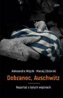 Okładka książki - Dobranoc, Auschwitz. Reportaż o byłych więźniach