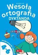 Okładka - Wesoła ortografia. Dyktanda dla klas 4-6