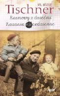 Okładka książki - Rozmowy z dziećmi. Kazania niecodzienne