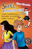 Okładka książki - Sopel bramkostrzelny, czyli najdroższy transfer w historii piłki nożnej