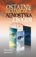 Okładka książki - Ostatnie rozmowy Agnostyka z Bogiem