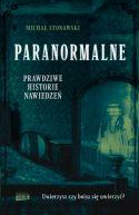 Okładka - Paranormalne. Prawdziwe historie nawiedzeń