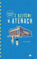 Okładka książki - Z dziećmi w Atenach. Subiektywny przewodnik rodzinny