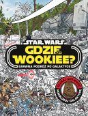Okładka ksiązki - Gdzie jest Wookiee? Barwna podróż po galaktyce