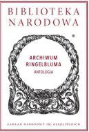 Okładka książki - Archiwum Ringelbluma. Antologia