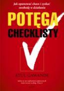Okładka książki - Potęga checklisty. Jak opanować chaos i zyskać swobodę w działaniu