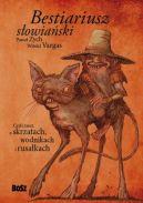 Okładka książki - Bestiariusz słowiański, czyli rzecz o skrzatach, wodnikach i rusałkach