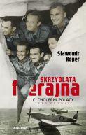 Okładka książki - Skrzydlata ferajna. Ci cholerni Polacy prywatnie