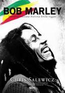 Okładka książki - Bob Marley. Nieopowiedziana historia króla reggae