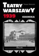 Okładka książki - Teatry Warszawy 1939. Kronika