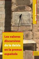 Okładka - Los valores discursivos de la deíxis en la prensa espaola